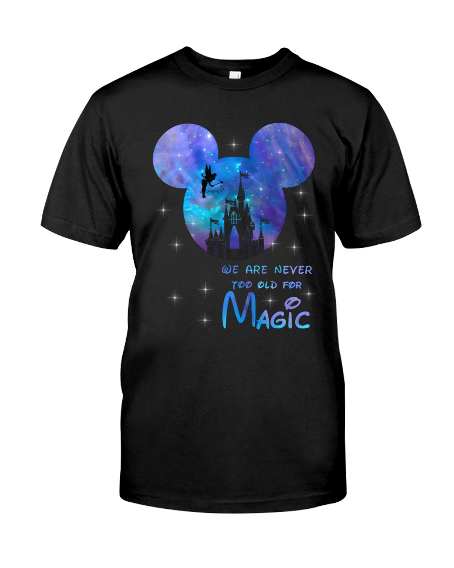 mickey mouse castle we are never too old for magic shirt 1