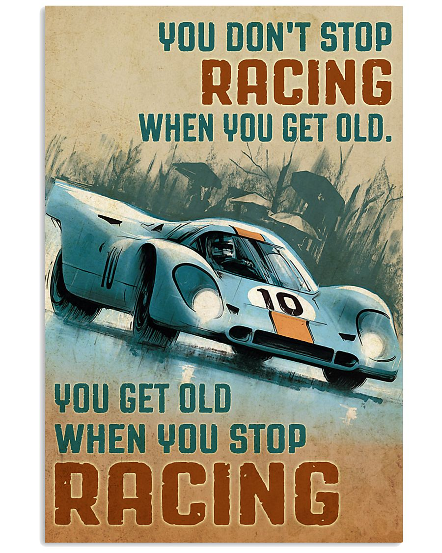 vintage you dont stop racing when you get old you get old when you stop racing poster 4