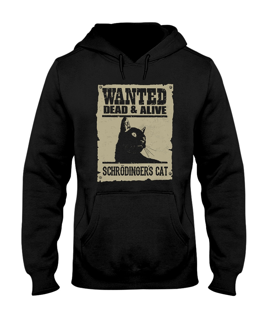 wanted dead and alive schroedingers cat hoodie