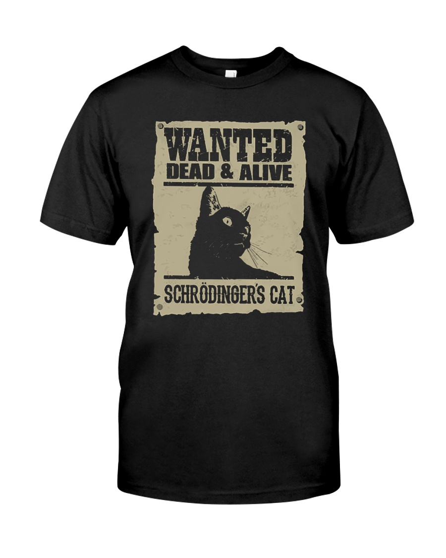 wanted dead and alive schroedingers cat shirt 1
