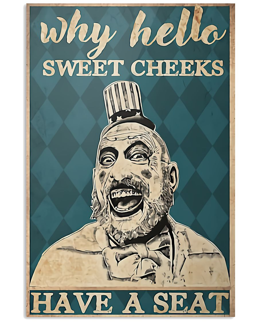 why hello sweet cheeks have a seat captain spaulding retro poster 1