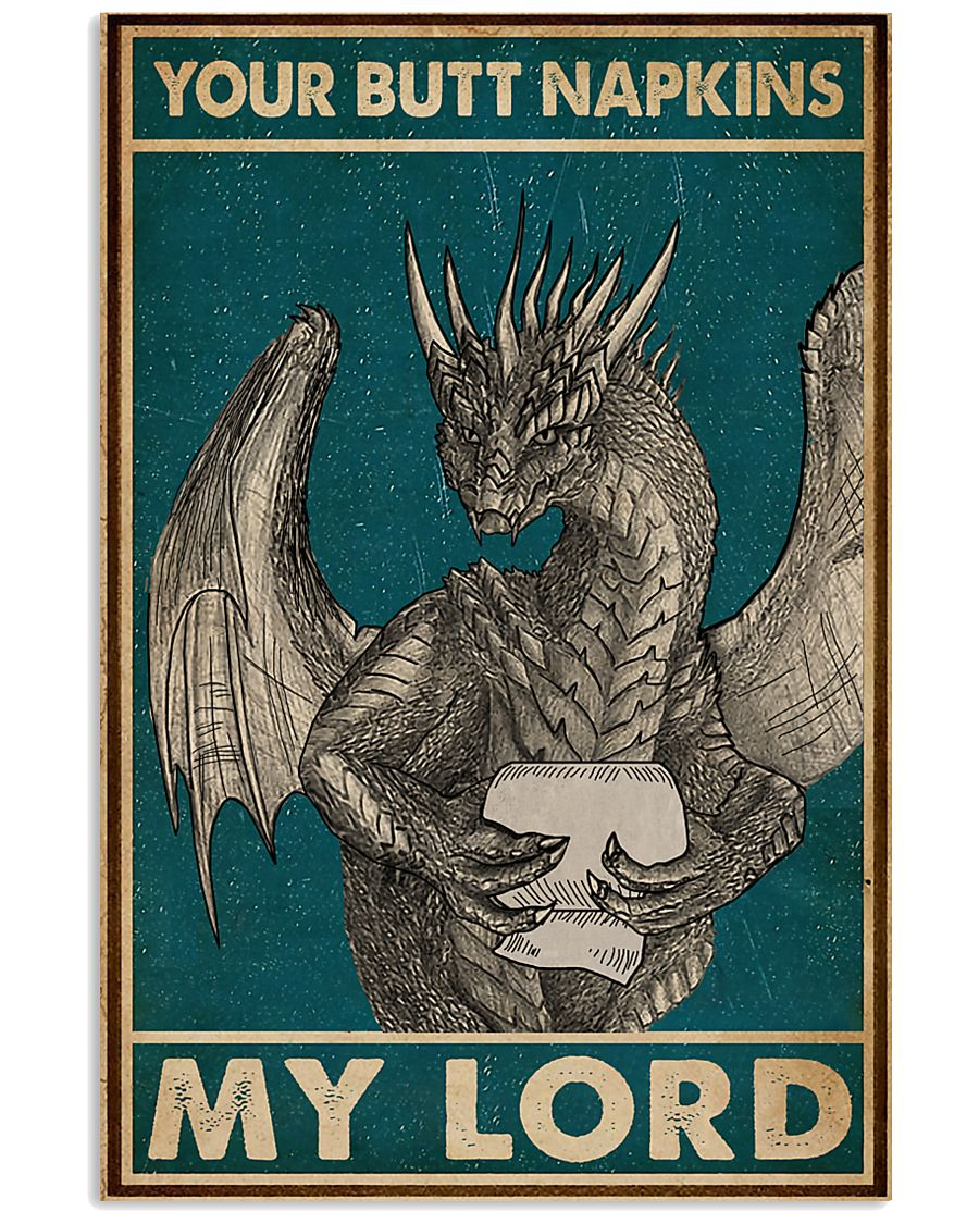 your butt napkins my lord dragon retro poster 1