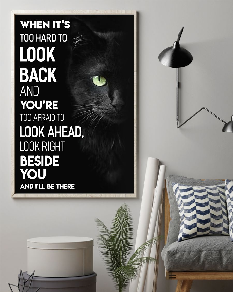 black cat cat when its too hard to look back and youre roo afraid to look ahead poster 2