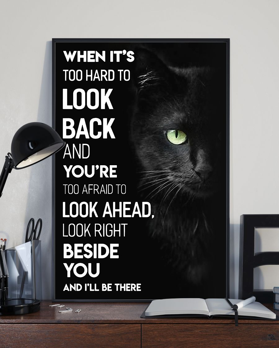 black cat cat when its too hard to look back and youre roo afraid to look ahead poster 4