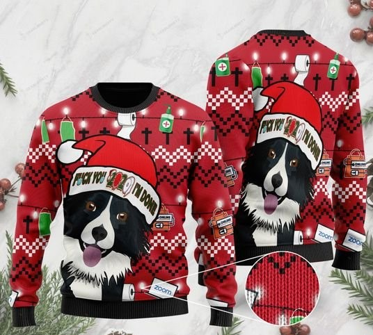 border collie and fuck 2020 im done christmas ugly sweater 2