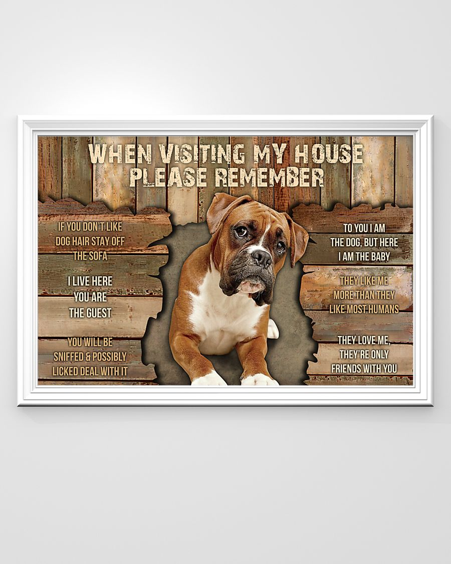 boxer dog when visiting my house please remember poster 2