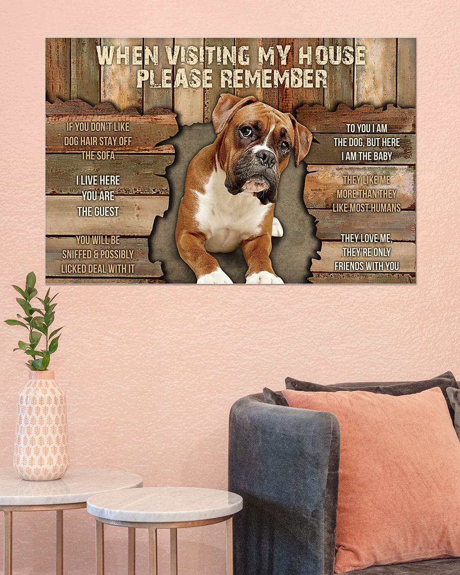 boxer dog when visiting my house please remember poster 3