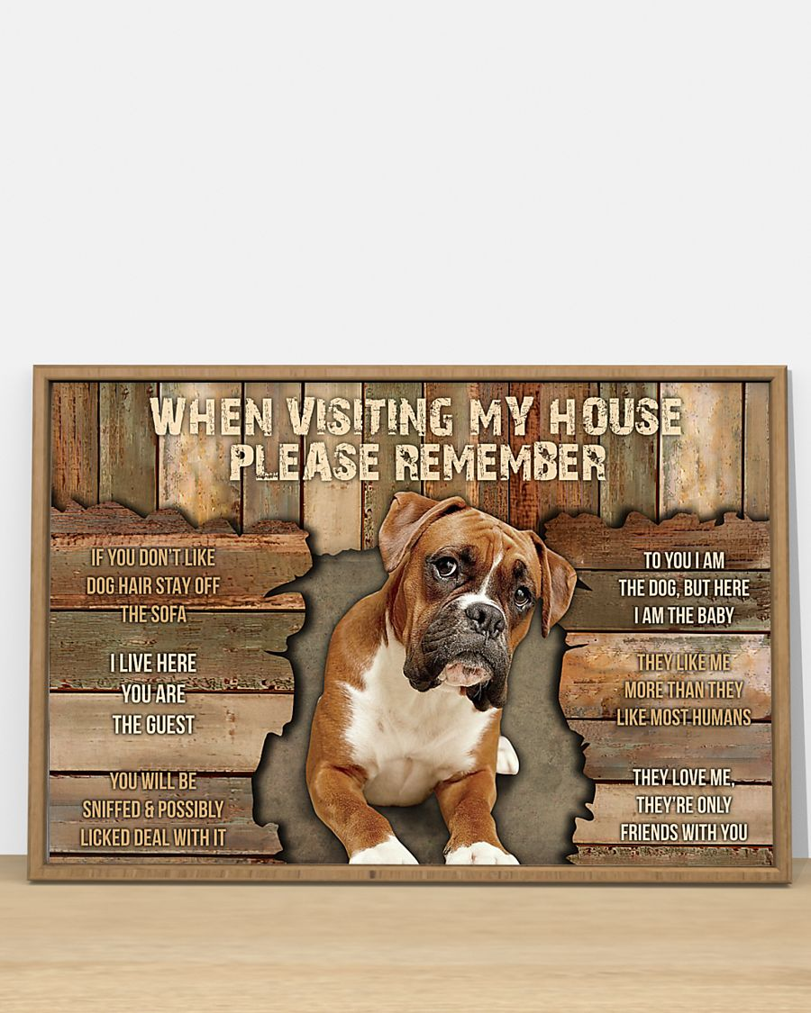 boxer dog when visiting my house please remember poster 4