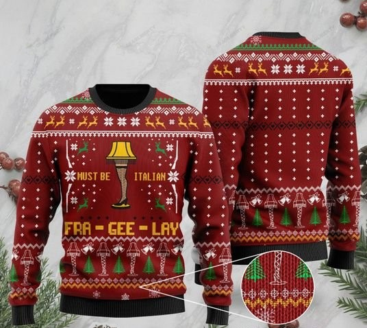christmas must be italian fra-gee-lay full printing ugly sweater 2