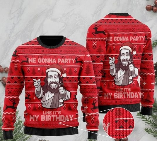 christmas we gonna party like it's my birthday Jesus full printing ugly sweater 2 - Copy