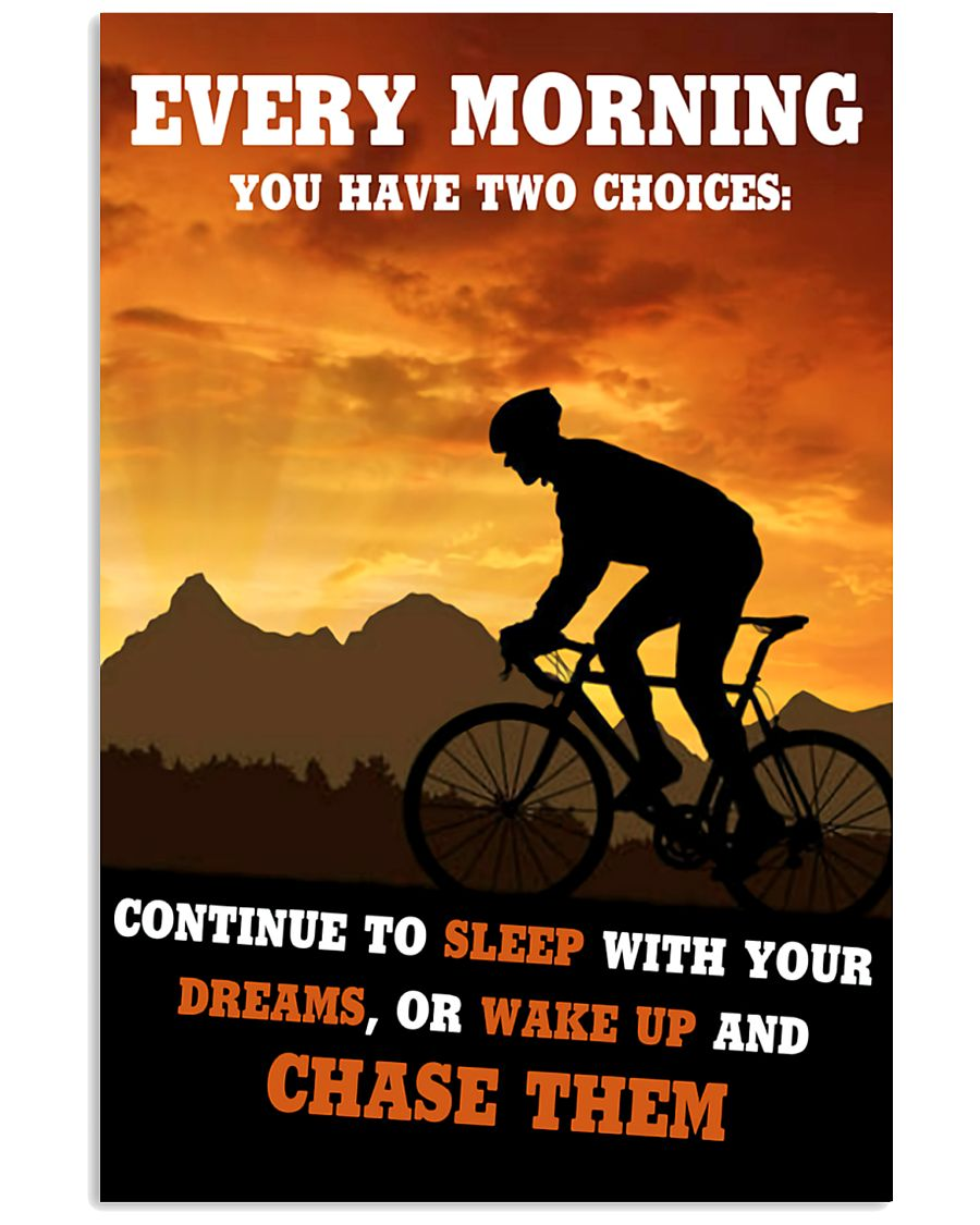 cycling every morning you have two choices continue to sleep with your dreams or wake up and chase them poster 1