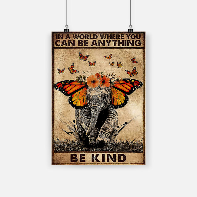 elephant and butterfly in a world where you can be anything be kind vintage poster 1 - Copy