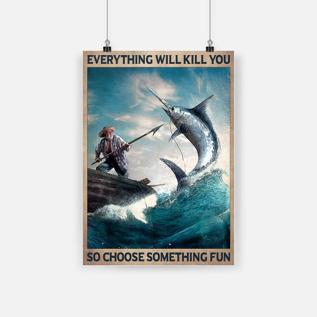 everything will kill you so choose something fun old man and the sea vintage poster 1