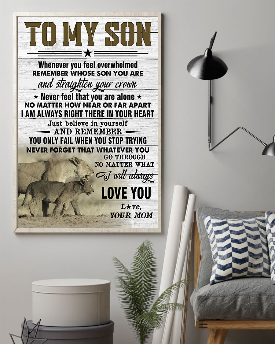 lion to my son just believe in yourself i will always love you your mom poster 2