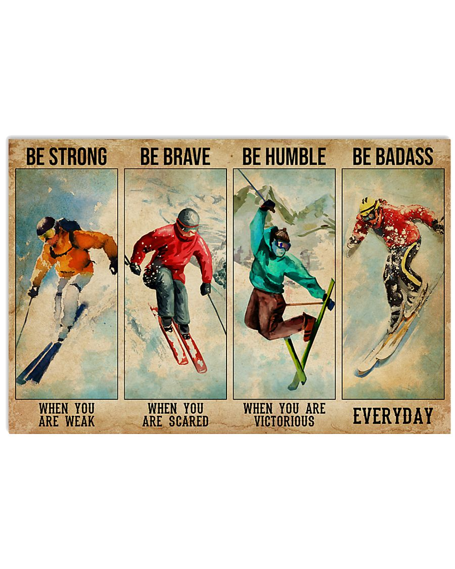 skiing be strong when you are weak be brave when you are scared poster 1