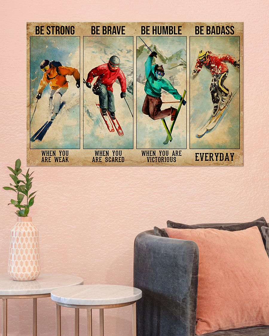 skiing be strong when you are weak be brave when you are scared poster 4