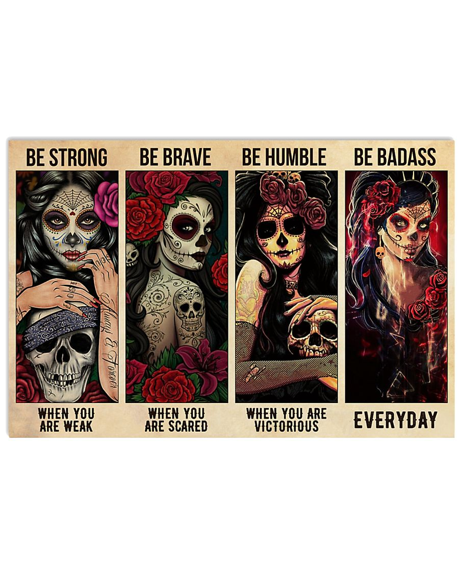 sugar skull be strong when you are weak be brave when you are scared poster 1
