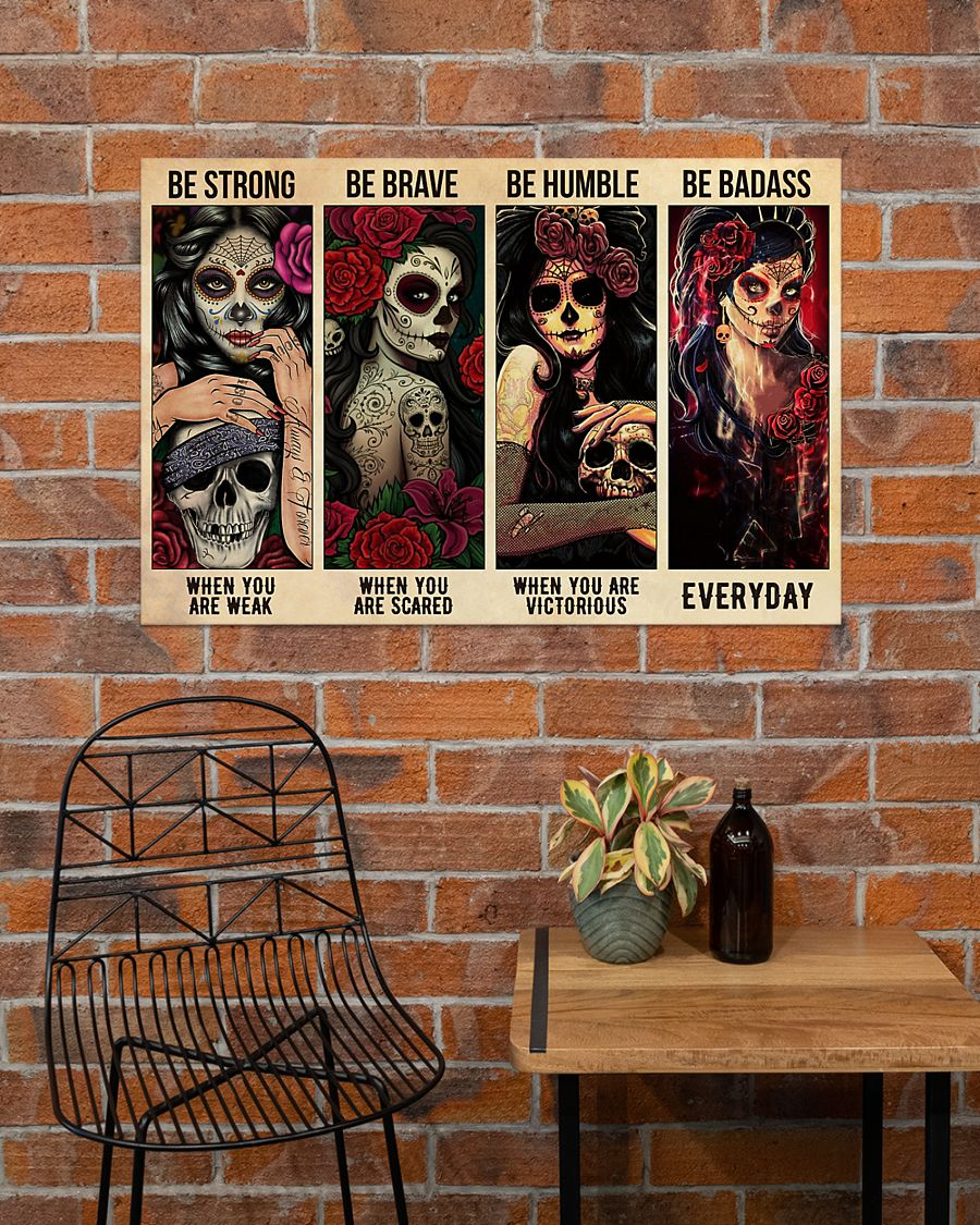 sugar skull be strong when you are weak be brave when you are scared poster 2