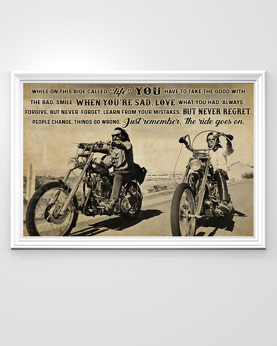 vintage biker while on this ride called life just remember the ride goes on poster 4