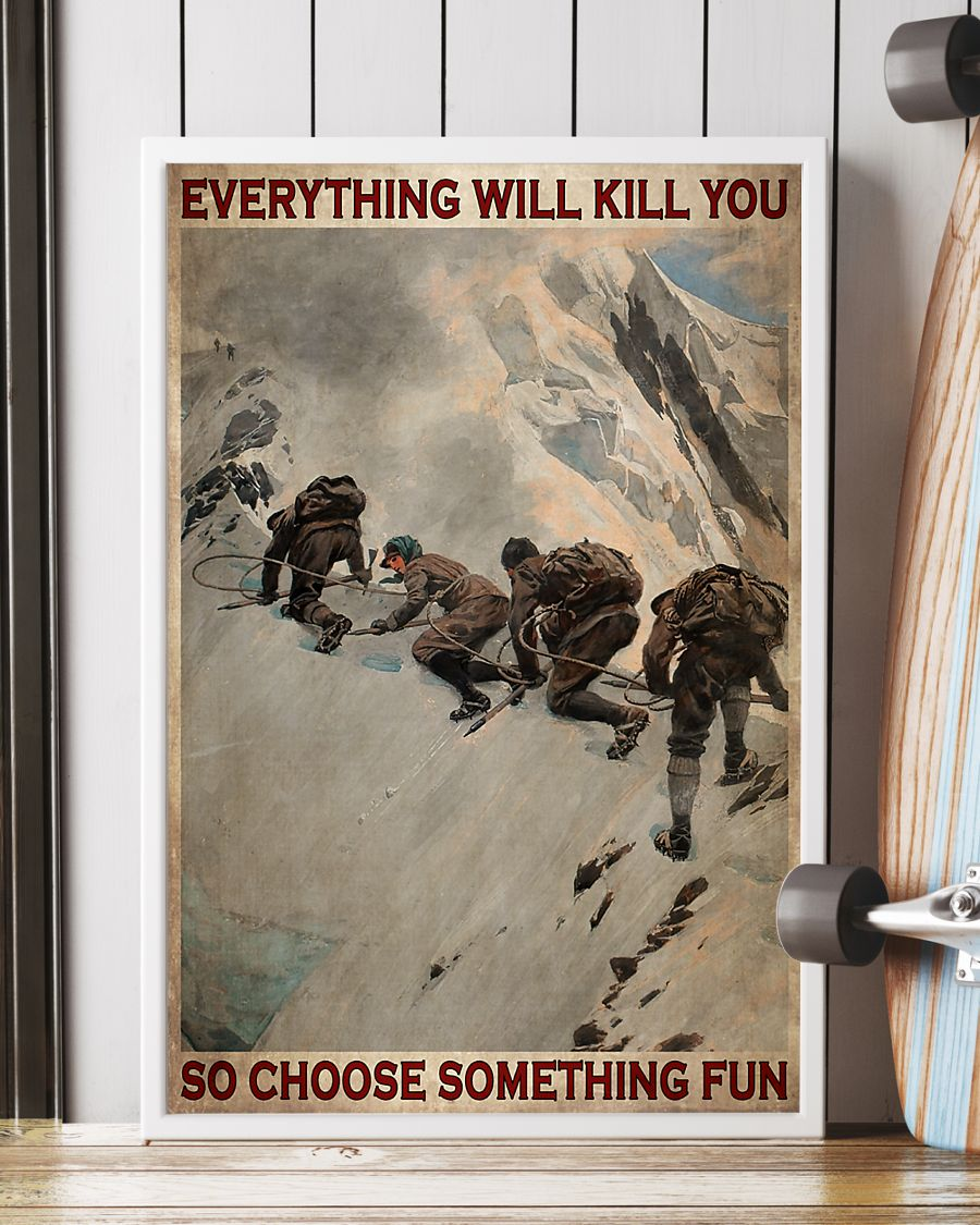 vintage everything will kill you so choose something fun mountaineers poster 2
