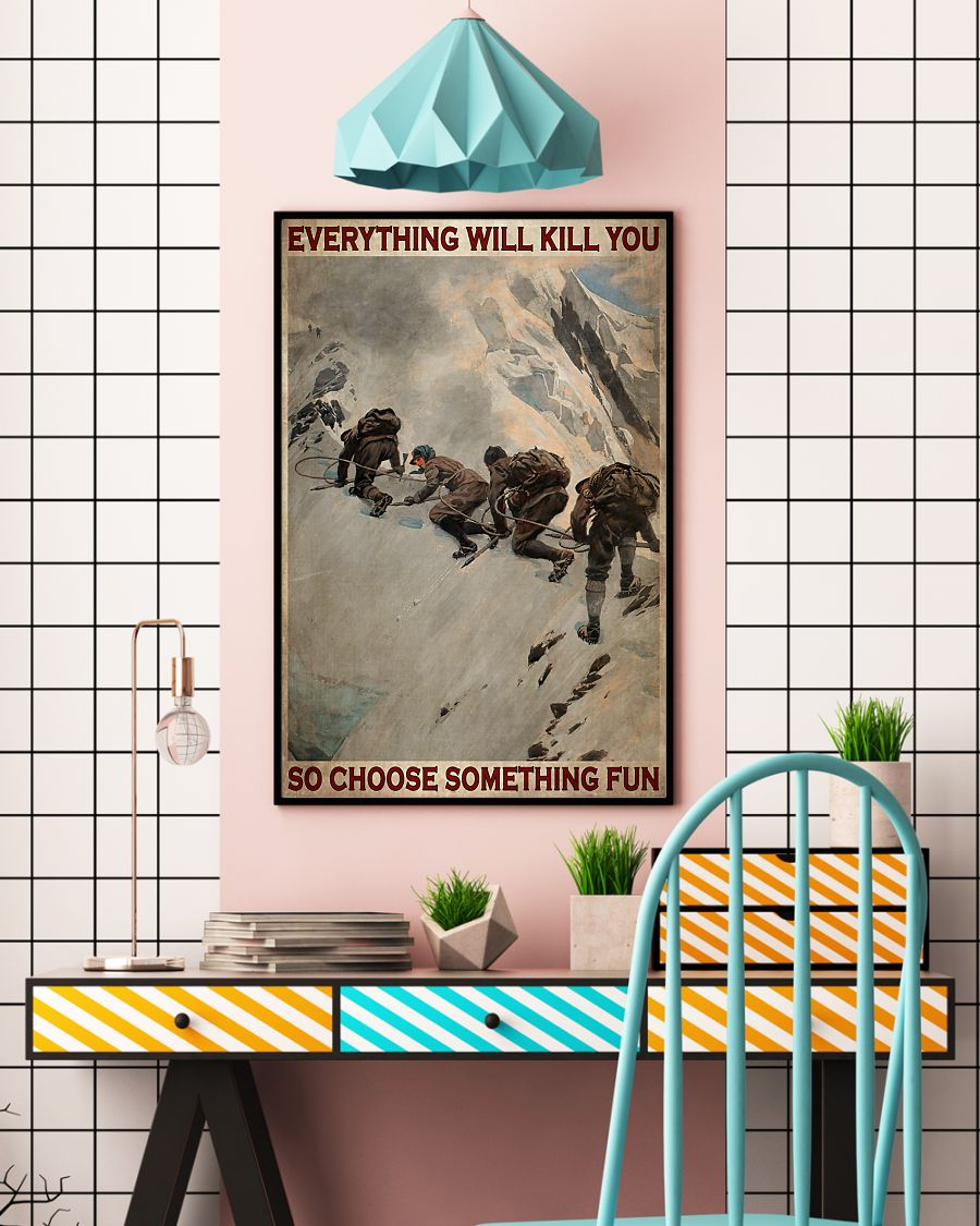 vintage everything will kill you so choose something fun mountaineers poster 4