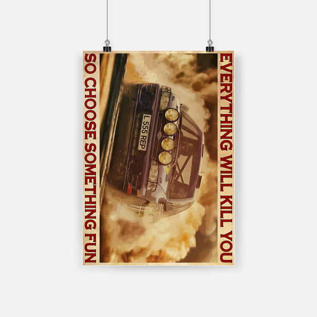 vintage everything will kill you so choose something fun racing car poster 1