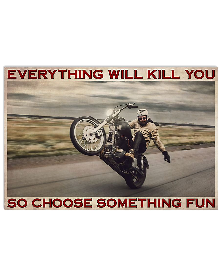 vintage man with motor everything will kill you so choose something fun poster 1