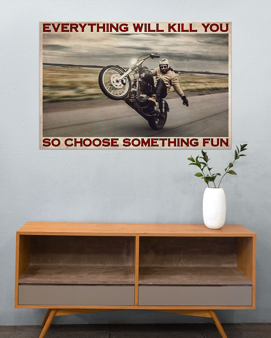vintage man with motor everything will kill you so choose something fun poster 4