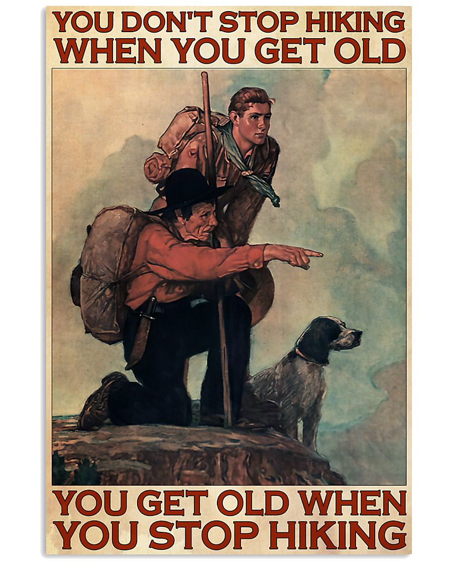 vintage mountaineering you dont stop hiking when you get old you get old when you stop hiking poster 1