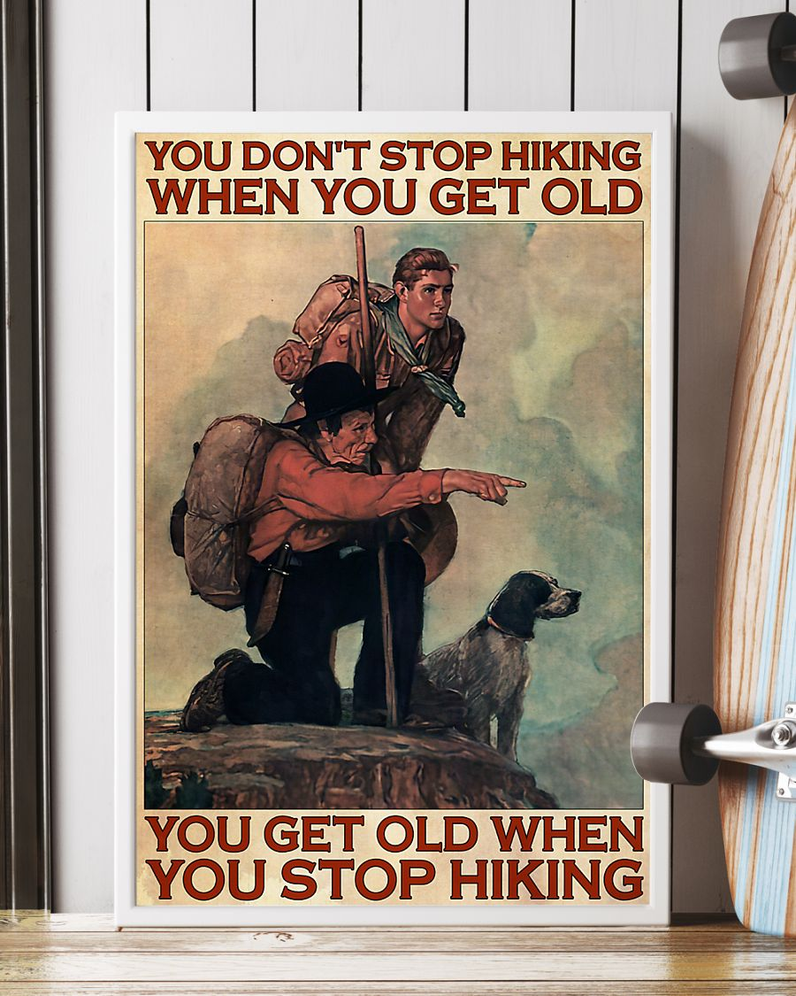 vintage mountaineering you dont stop hiking when you get old you get old when you stop hiking poster 2