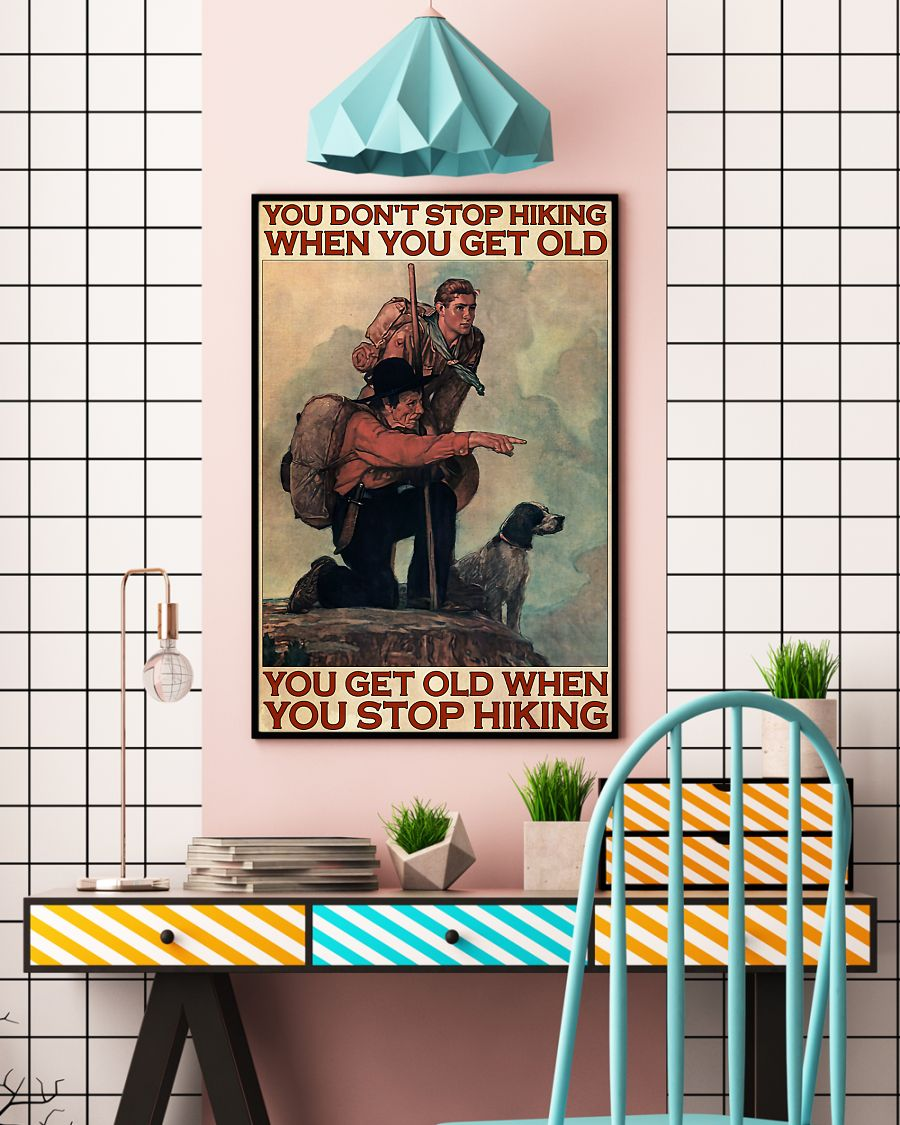 vintage mountaineering you dont stop hiking when you get old you get old when you stop hiking poster 3