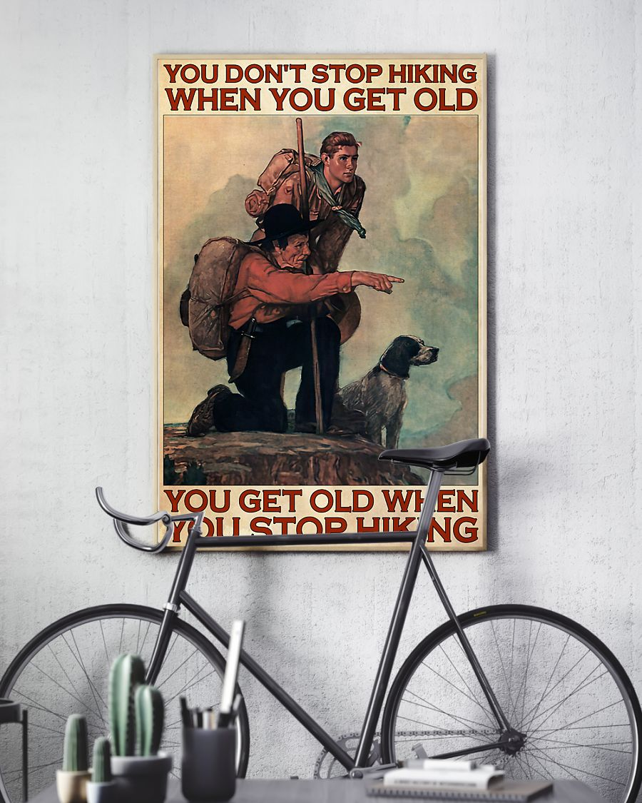 vintage mountaineering you dont stop hiking when you get old you get old when you stop hiking poster 4