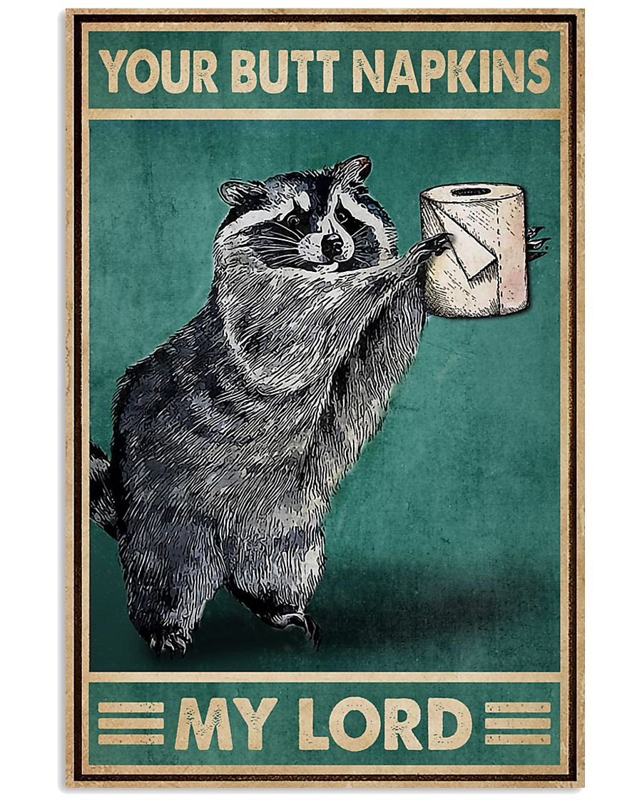 vintage raccoon with toilet paper your butt napkins my lord poster 1