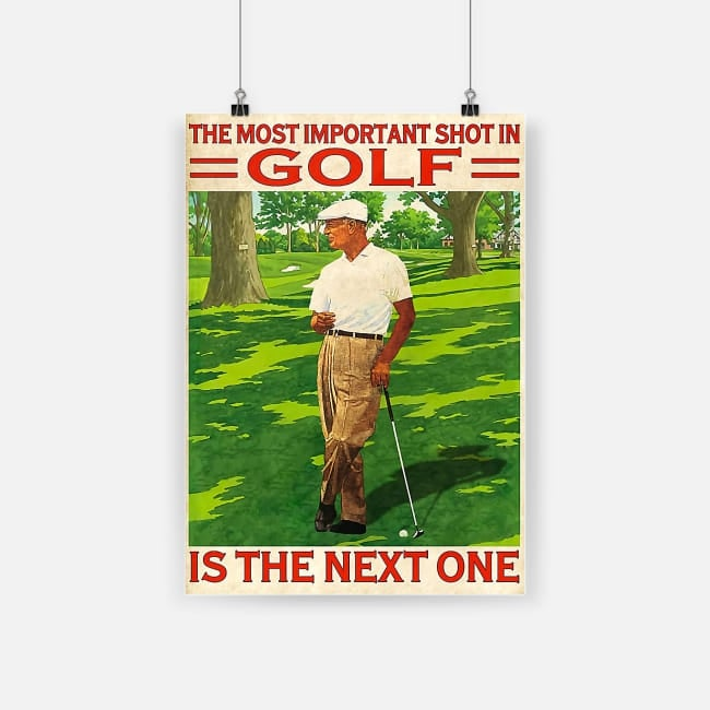 vintage the most important shot in golf is the next one poster 1