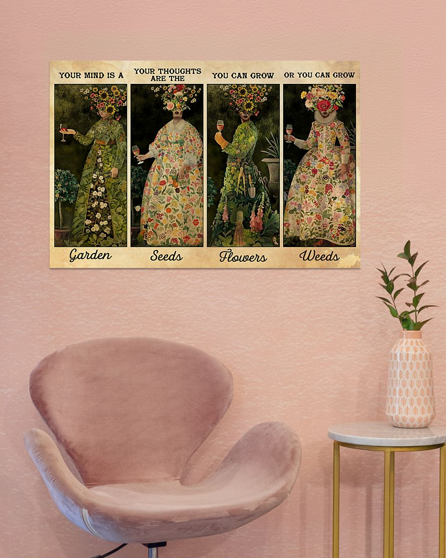 vintage your mind is a garden your thoughts are the seeds you can grown flowers poster 2