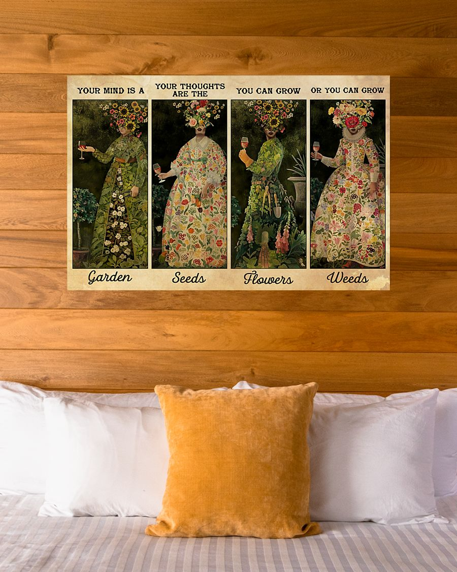 vintage your mind is a garden your thoughts are the seeds you can grown flowers poster 3