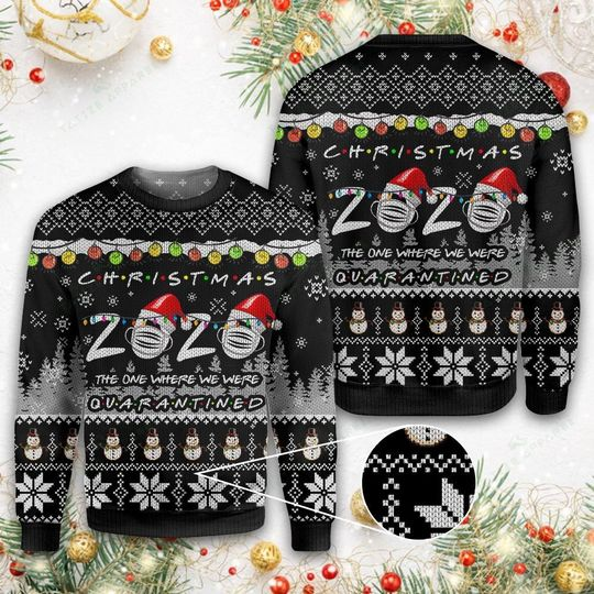 christmas 2020 the one where we were quarantined ugly christmas sweater 1
