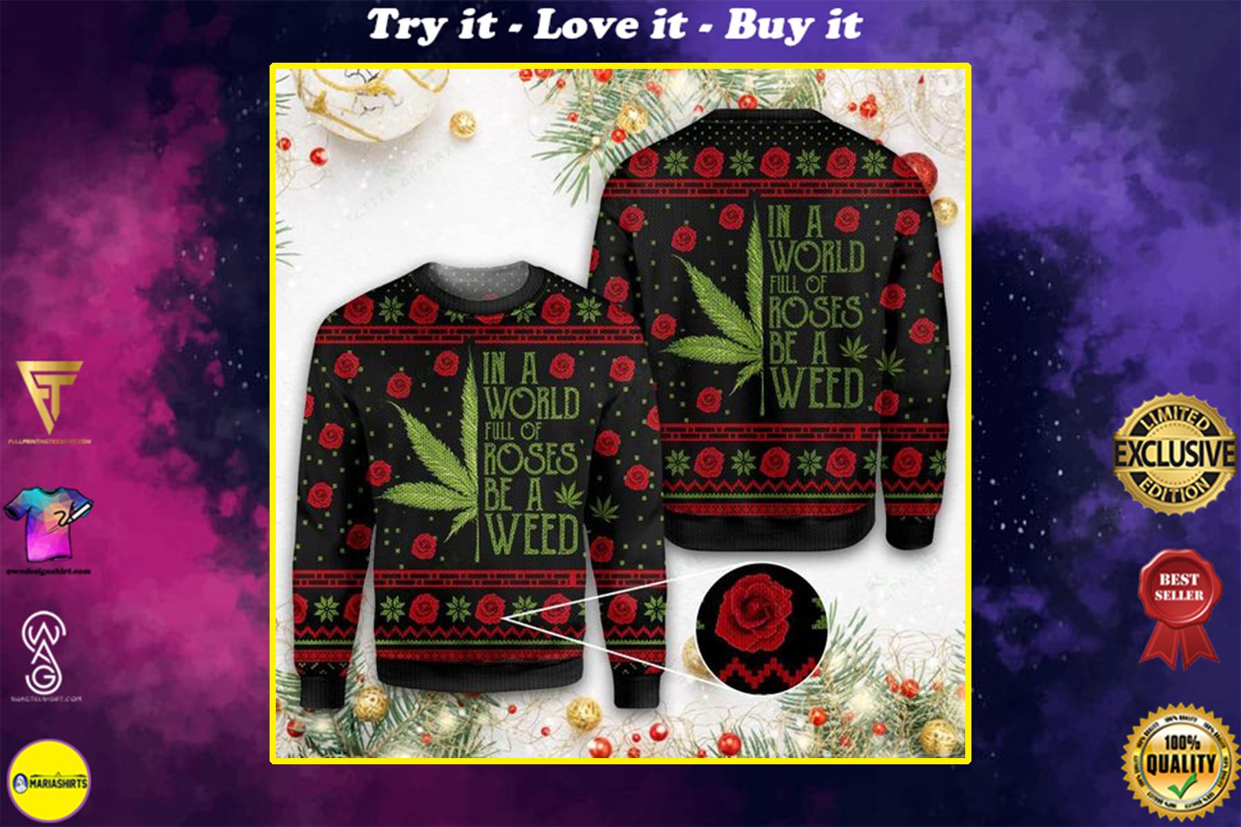 christmas in a world full of roses be a weed all over printed ugly christmas sweater