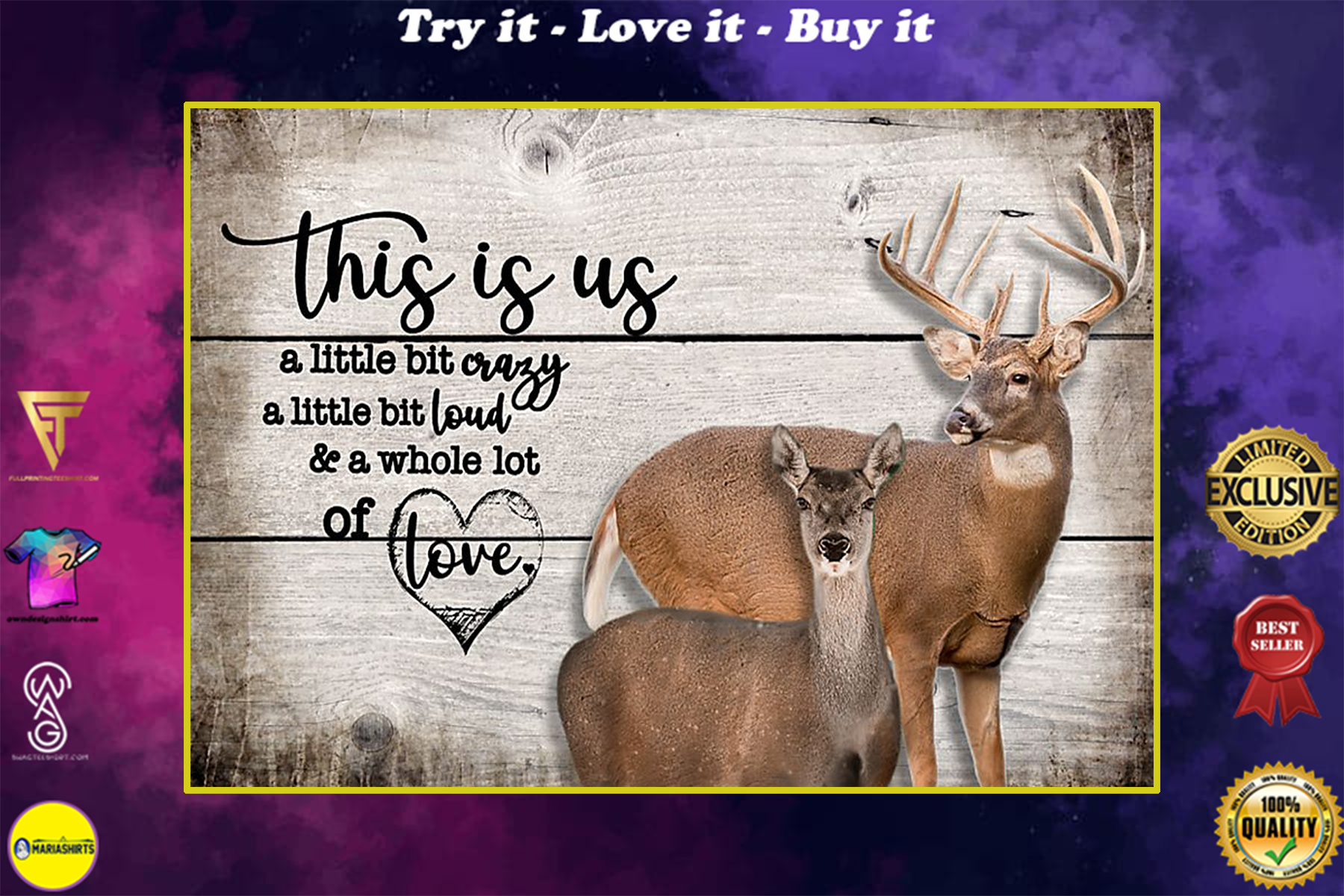 deer this is us a little bit crazy a little bit loud and a whole lot of love poster