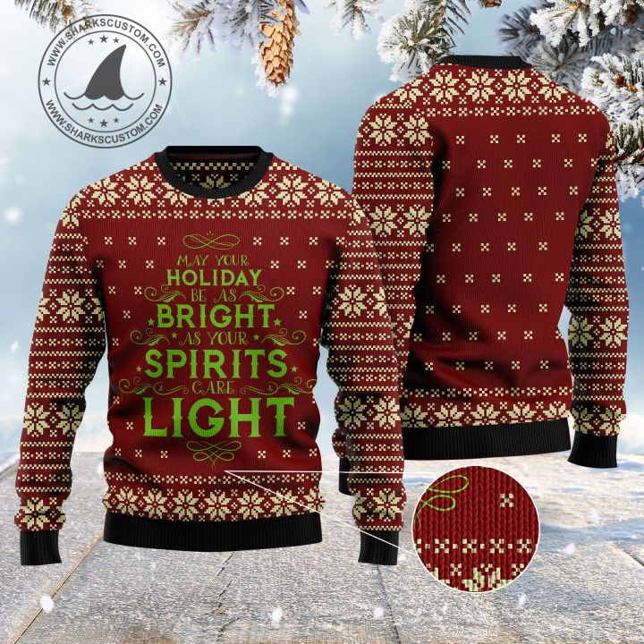 may your holiday be as bright as your spirits are light ugly christmas sweater 1