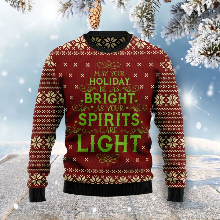may your holiday be as bright as your spirits are light ugly christmas sweater 2
