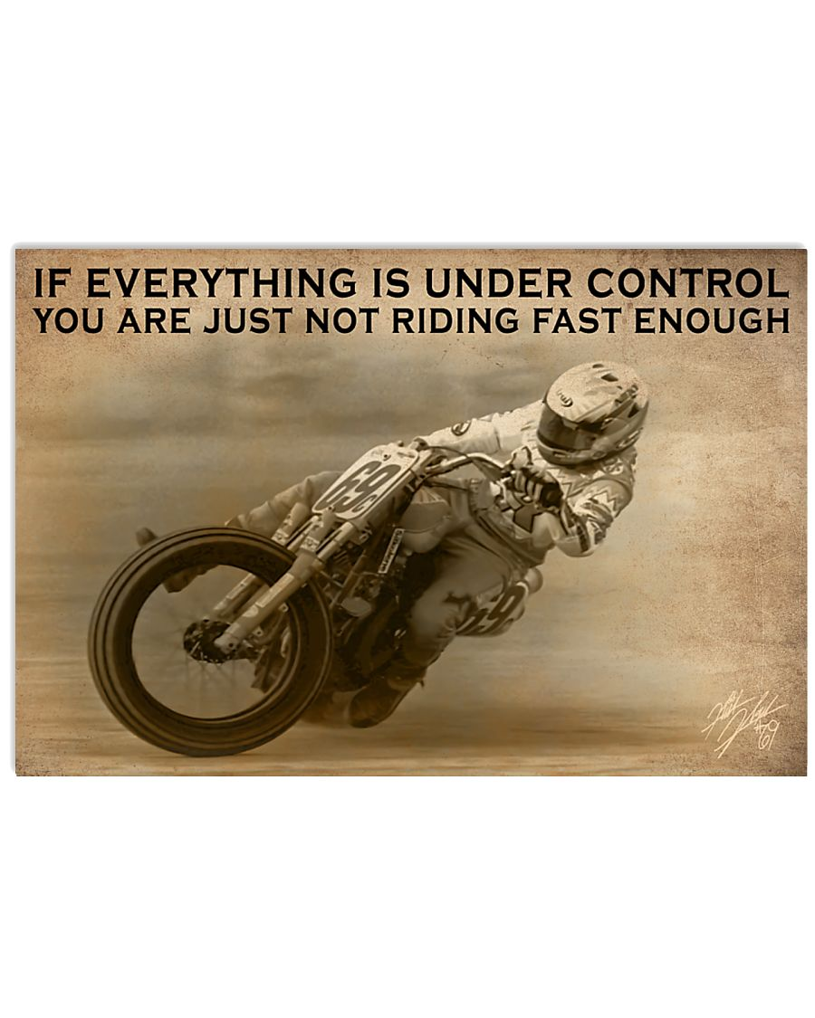 motocross if everything is under control you are just not driving fast enough poster 1