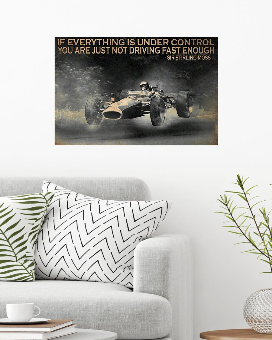 racing if everything is under control you are just not driving fast enough poster 2