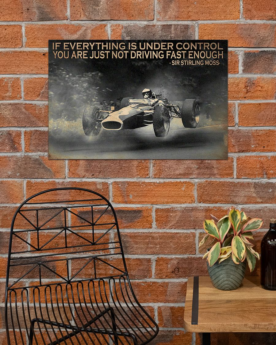 racing if everything is under control you are just not driving fast enough poster 4