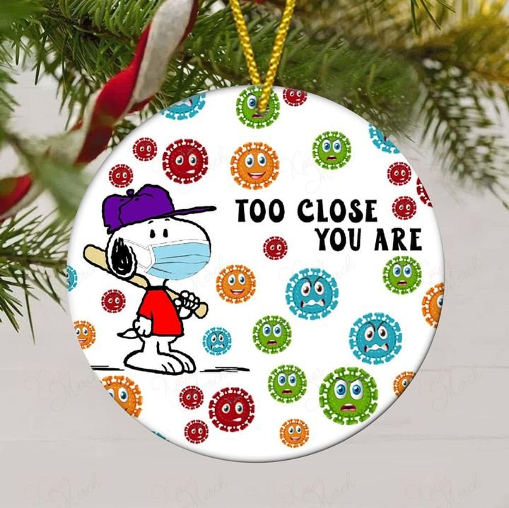social distancing too close you are snoopy christmas ornament 2