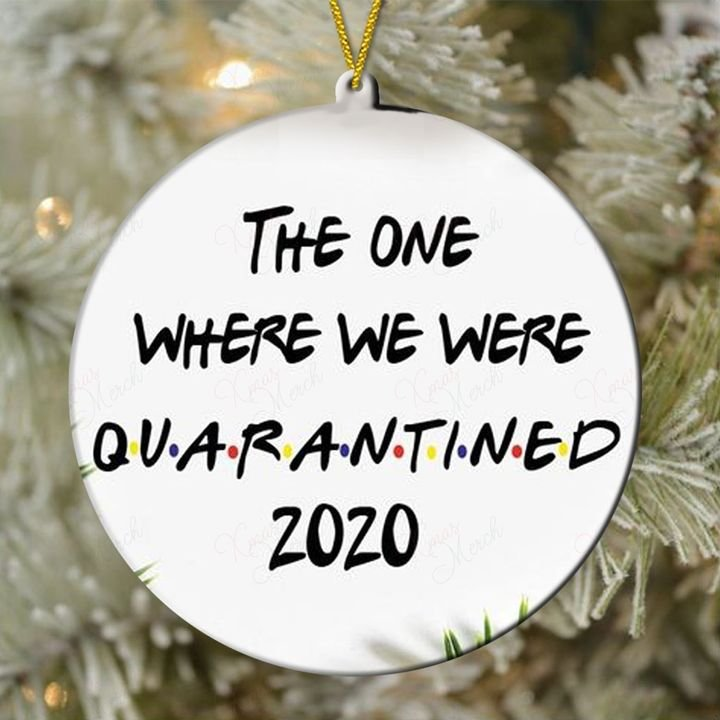 the one where we were quarantined 2020 christmas ornament 3