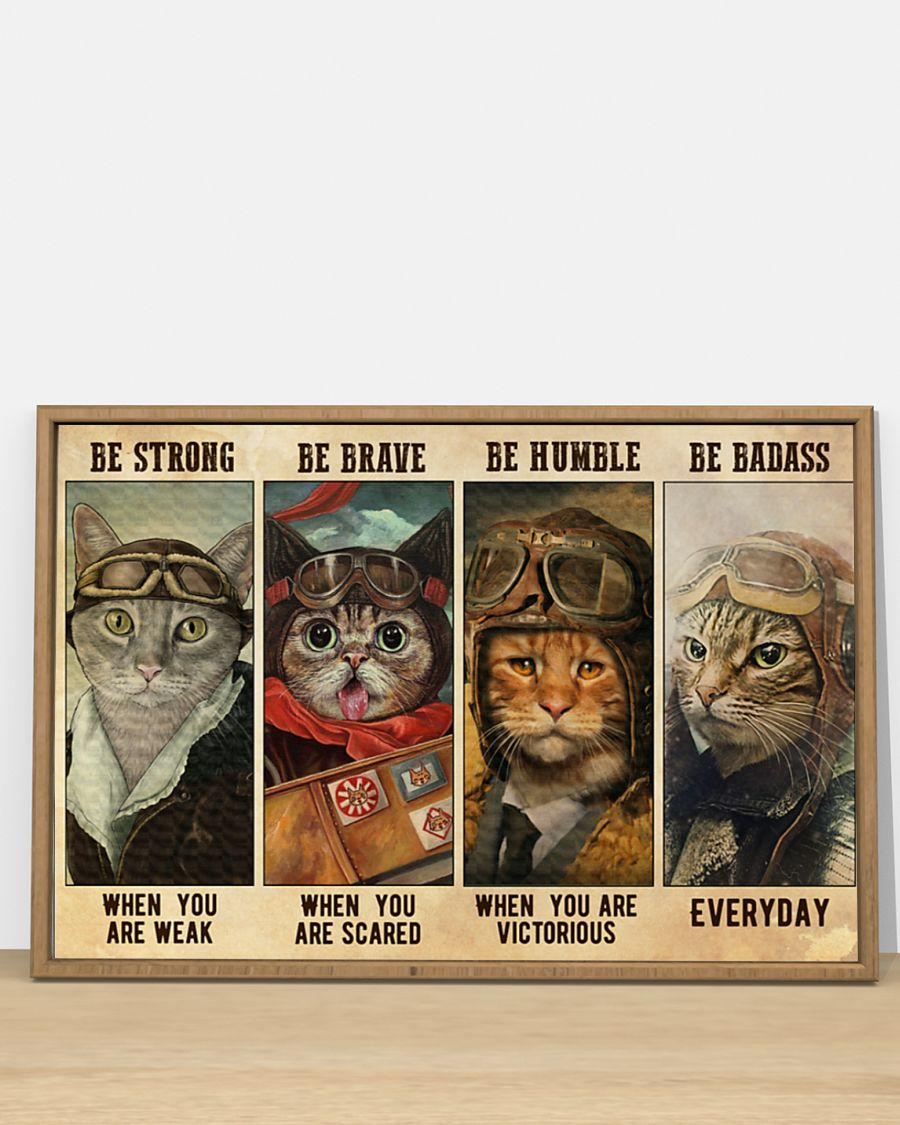 vintage cat pilot be strong when you are weak be brave when you are scared poster 4