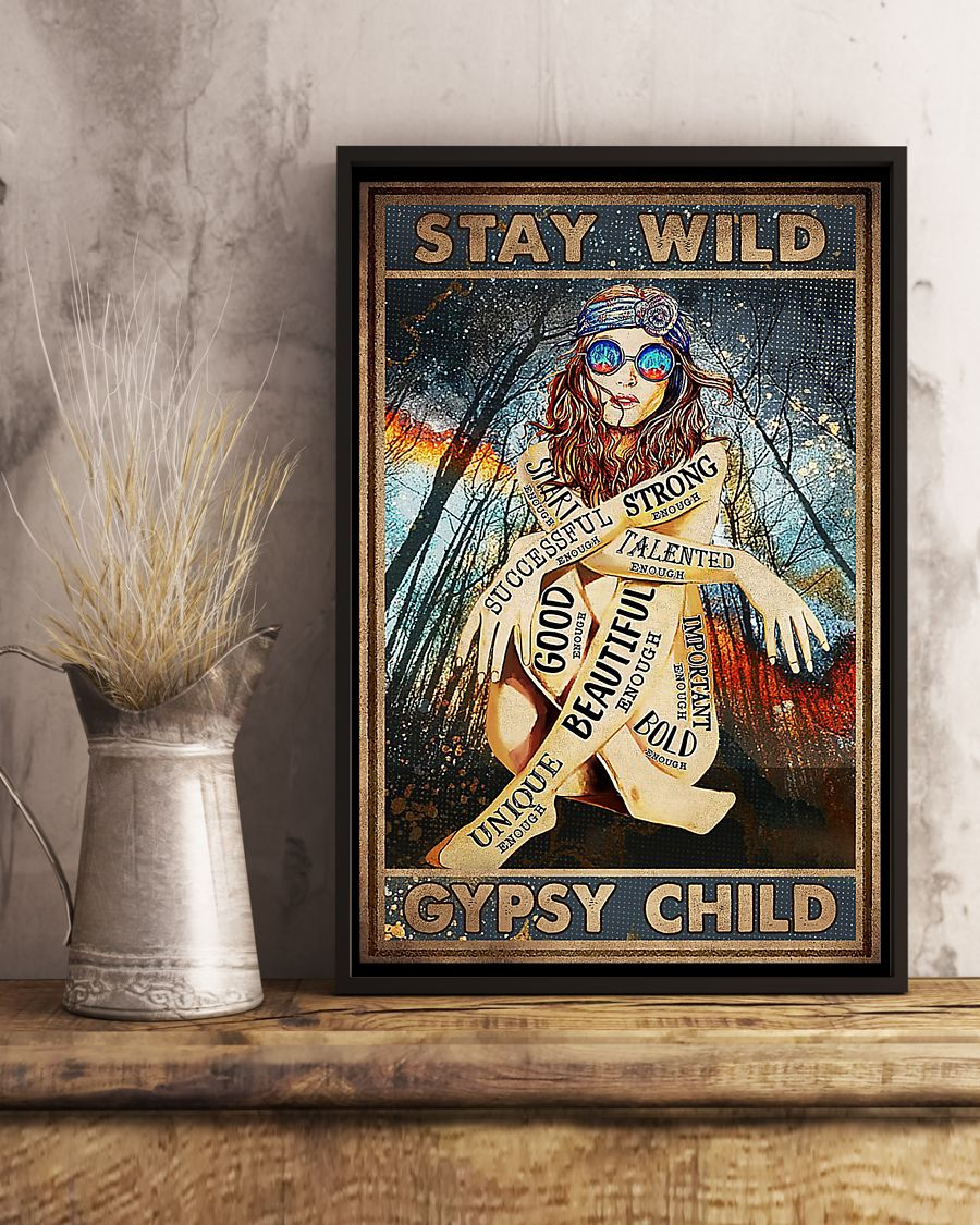 vintage stay wild gypsy child unique beautiful strong smart poster 3
