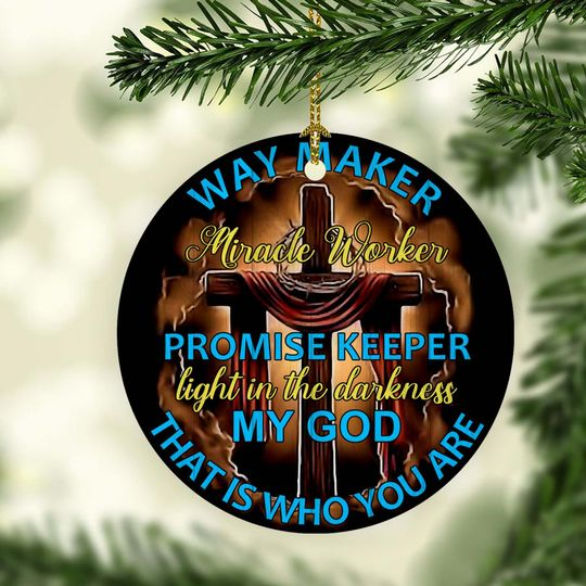 way maker miracle worker promise keeper light in the darkness my God ornament 2