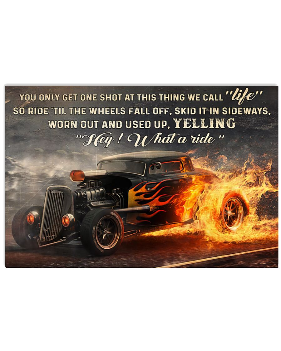 you only get one shot at this thing we call life so ride til the wheels fall off poster 1